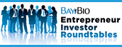 BayBio Entrepreneur and Investor Roundtables